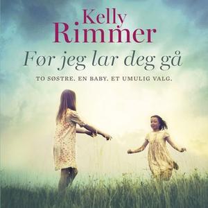 Før jeg lar deg gå (lydbok) av Kelly Rimmer