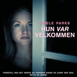 """Hun """"var"""" velkommen (lydbok) av Adele Parks"""