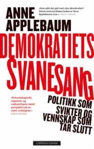 Demokratiets svanesang (ebok) av Anne Appleba