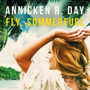 Fly, sommerfugl (lydbok) av Annicken R. Day