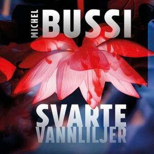Svarte vannliljer (lydbok) av Michel Bussi