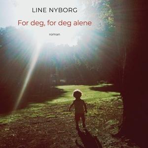 For deg, for deg alene (lydbok) av Line Meret