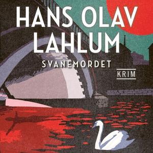 Svanemordet (lydbok) av Hans Olav Lahlum