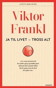 Ja, til livet - tross alt! (ebok) av Viktor E