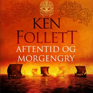Aftentid og morgengry (lydbok) av Ken Follett
