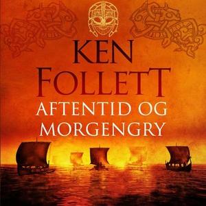 Aftentid og morgengry (lydbok) av Ken Follett