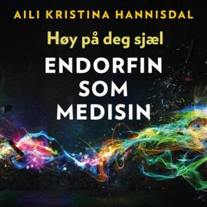 Høy på deg sjæl (lydbok) av Aili Hannisdal
