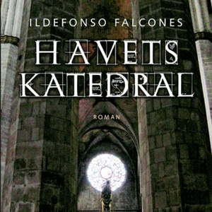 Havets katedral (lydbok) av Ildefonso Falcone