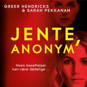Jente, anonym (lydbok) av Greer Hendricks, Sa