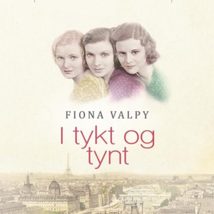 I tykt og tynt (lydbok) av Fiona Valpy