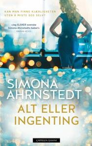 Alt eller ingenting (ebok) av Simona Ahrnsted