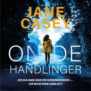 Onde handlinger (lydbok) av Jane Casey