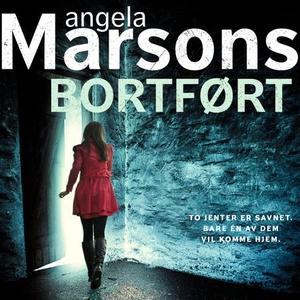 Bortført (lydbok) av Angela Marsons