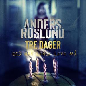 Tre dager (lydbok) av Anders Roslund