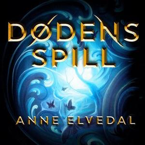 Dødens spill (lydbok) av Anne Elvedal