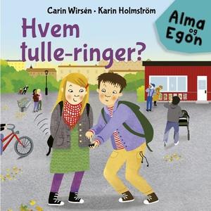 Hvem tulle-ringer? (lydbok) av Carin Wirsén