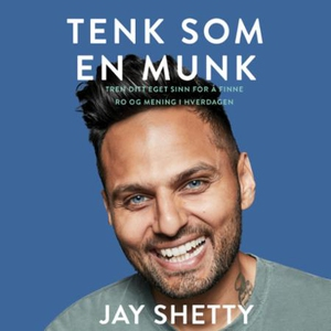 Tenk som en munk (lydbok) av Jay Shetty