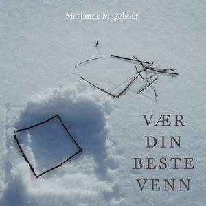 Vær din beste venn (lydbok) av Marianne Magel