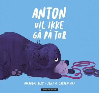 Anton vil ikke gå på tur (ebok) av Amadeus Bl