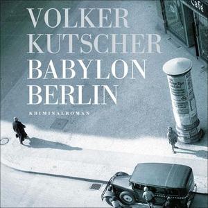 Babylon Berlin (lydbok) av Volker Kutscher
