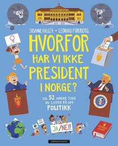 Hvorfor har vi ikke president i Norge? (ebok)