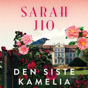 Den siste kamelia (lydbok) av Sarah Jio