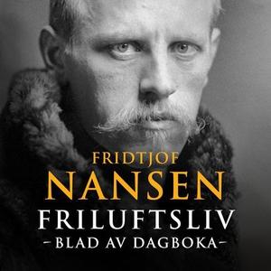 Friluftsliv (lydbok) av Fridtjof Nansen