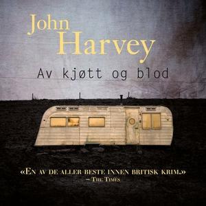 Av kjøtt og blod (lydbok) av John Harvey