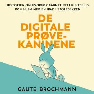 De digitale prøvekaninene (lydbok) av Gaute B