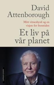 Et liv på vår planet (ebok) av David Attenbor