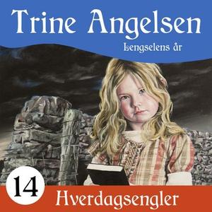 Lengselens år (lydbok) av Trine Angelsen