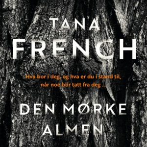 Den mørke almen (lydbok) av Tana French