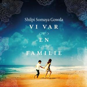 Vi var en familie (lydbok) av Shilpi Somaya G