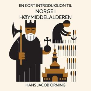 En kort introduksjon til Norge i høymiddelald