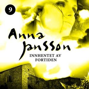 Innhentet av fortiden (lydbok) av Anna Jansso