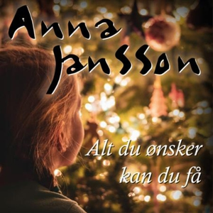 Alt du ønsker kan du få (lydbok) av Anna Jans