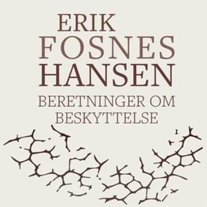 Beretninger om beskyttelse (lydbok) av Erik F