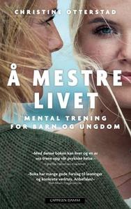 Å mestre livet (ebok) av Christine Otterstad