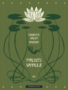 Forlisets vannlilje (ebok) av Charlotte Vaill