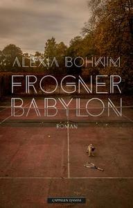 Frogner Babylon (ebok) av Alexia Bohwim