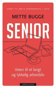 Senior (ebok) av Mette Bugge