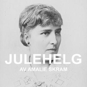 Julehelg (lydbok) av Amalie Skram