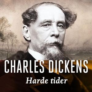 Harde tider (lydbok) av Charles Dickens
