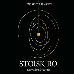 Stoisk ro (lydbok) av Jens Oscar Jenssen