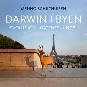 Darwin i byen (lydbok) av Menno Schilthuizen