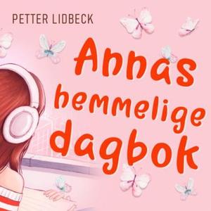 Annas hemmelige dagbok (lydbok) av Petter Lid