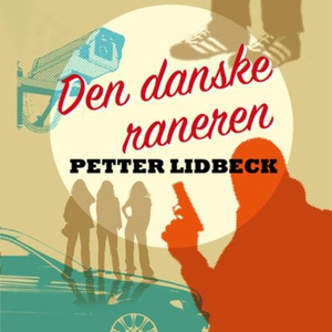 Den danske raneren (lydbok) av Petter Lidbeck
