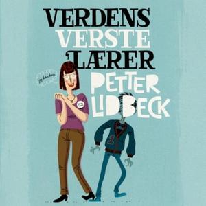 Verdens verste lærer (lydbok) av Petter Lidbe