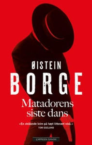 Matadorens siste dans (ebok) av Øistein Borge