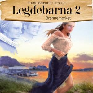Brennemerket (lydbok) av Trude Brænne Larssen